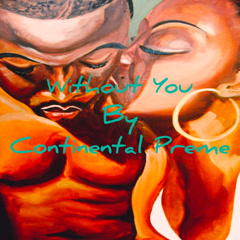 Without You (Single) - Continental Preme