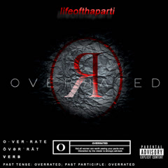 Overrated (Single) - LifeOfThaParti