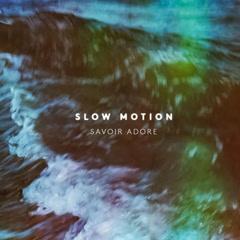Slow Motion (Single) - Savoir Adore