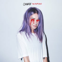 Church (The Remixes) - Alison Wonderland