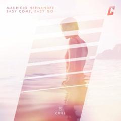 Easy Come, Easy Go (Single) - Mauricio Hernandez