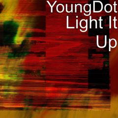Light It Up (Single) - YoungDot