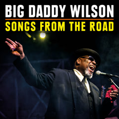 Songs From The Road - Big Daddy Wilson