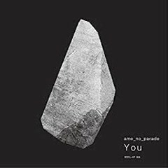 You - Ame No Parade