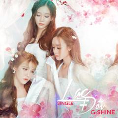 Lạc Đôi (Single) - Nhóm G-Shine