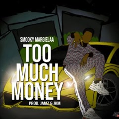 Too Much Money (Single) - Smooky MarGielaa
