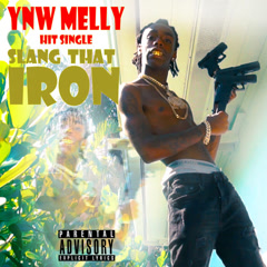 Slang That Iron (Single) - YNW Melly