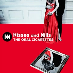 Kisses and Kills - THE ORAL CIGARETTES