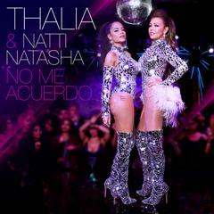 No Me Acuerdo (Single) - Thalía, Natti Natasha
