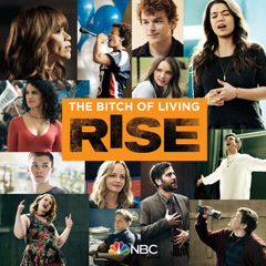 The Bitch Of Living (Rise Cast Version) - Rise Cast