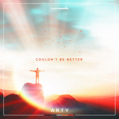 Couldn't Be Better (Single) - Arty