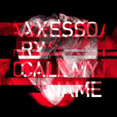 CALL MY NAME - AXESSORY