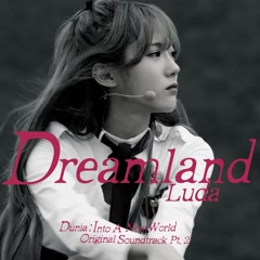 Dunia : Into A New World OST Part.2 - Luda