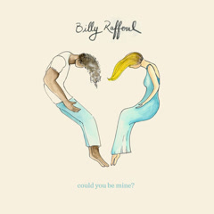 Could You Be Mine? (Single) - Billy Raffoul