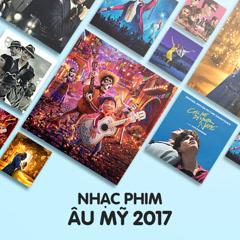 Nhạc Phim Âu Mỹ 2017 - Various Artists