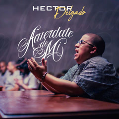 Acúerdate De Mí (Single) - Héctor Delgado