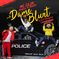Dame Ese Blunt (Single) - MC Ceja, Jowell & Randy