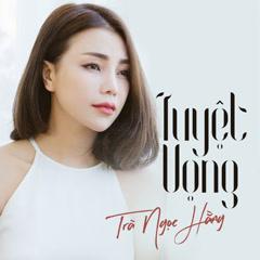 Tuyệt Vọng (Single) - Trà Ngọc Hằng