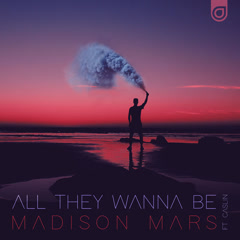 All They Wanna Be (Single) - Madison Mars