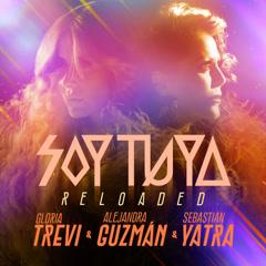 Soy Tuya (Reloaded) - Gloria Trevi, Alejandra Guzmán, Sebastian Yatra