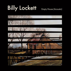 Empty House (Acoustic) - Billy Lockett