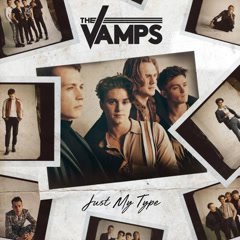 Just My Type (Single) - The Vamps