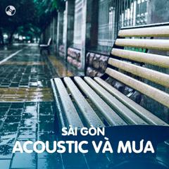 Sài Gòn, Acoustic và Mưa - Various Artists