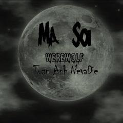 Ma Sói (Werewolf) (Single) - Tuấn Anh NevaDie