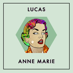 Anne Marie (Single) - Lucas