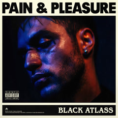 Pain & Pleasure - Black Atlass