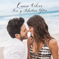 Quiero Volver (Single) - TINI, Sebastian Yatra