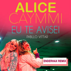 Eu Te Avisei (Enderhax Remix) - Alice Caymmi, Pabllo Vittar, Enderhax