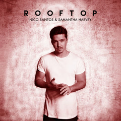 Rooftop (Single) - Nico Santos, Samantha Harvey