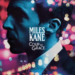 Coup De Grace (Single) - Miles Kane