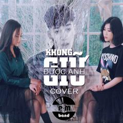 Không Giữ Được Anh (Cover) (Single) - P.M Band