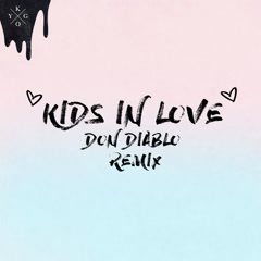 Kids In Love (Don Diablo Remix) - Kygo, The Night Game, Don Diablo