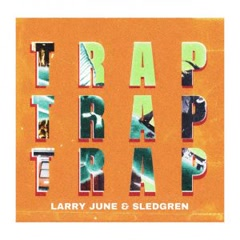 Trap Trap Trap (Single) - Larry June