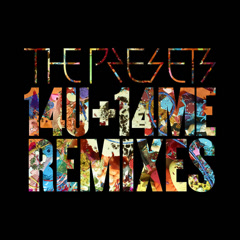 14U+14ME (Remixes) - The Presets