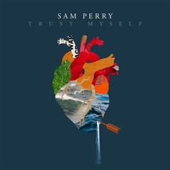 Trust Myself (Single) - Sam Perry