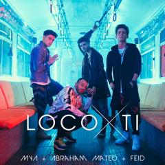 Loco Por Ti (Single) - Myá, Abraham Mateo, Feid