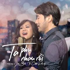 Ta Phụ Nhau Rồi (Single) - Lưu Bích, Tô Chấn Phong