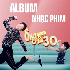Ông Ngoại Tuổi 30 (OST)