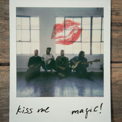 Kiss Me (Single) - MAGIC!
