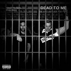Dead To Me (Single) - Sammy Pharaoh