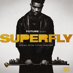 SUPERFLY OST - Future, 21 Savage, Lil Wayne