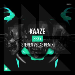 Sexy (Steven Vegas Remix) - Kaaze
