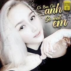 Có Bao Giờ Anh Sợ Mất Em (Single) - Huỳnh Như