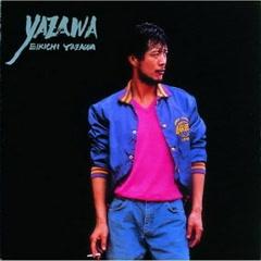 YAZAWA - Eikichi Yazawa