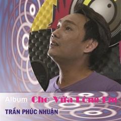 Cho Vừa Lòng Em - Chubi Trần