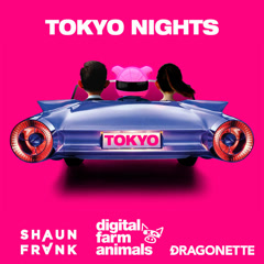 Tokyo Nights (Single) - Digital Farm Animals, Shaun Frank, Dragonette